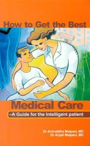 How to Get the Best Medical Care: Dr. Aniruddha Malpani;