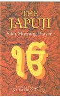 Japuji: Sikh Morning Prayer: compiled and transcreated: Nanak, Kartar Singh