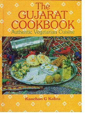 Gujarat Cookbook: Authentic Vegetarian Cuisine: Kabra, Kanchan G.
