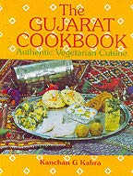 The Gujarat Cookbook: Authentic Vegetarian Cuisine