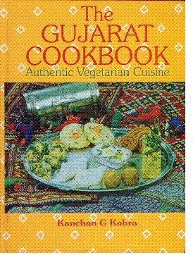 Gujarat Cookbook : Authentic Vegetarian Cuisine: Kanchan G Kabra