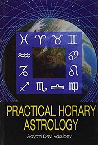Practical Horary Astrology (Revised Edition): Gayatri Devi Vasudev