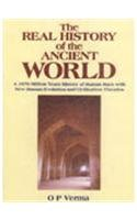 9788174763631: The Real History of the Ancient World: A 1970 Million Years History of Human Race with New Human Evolution and Civilization Theories