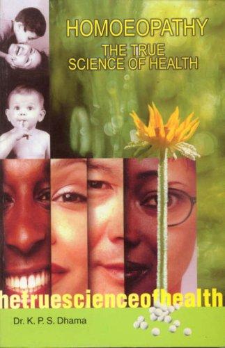 Homoeopathy : The True Science of Health: K P S