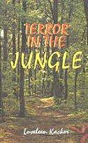 Terror in the jungle: Kacker, Loveleen