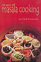 The Magic of Masala Cooking Saraswat; ARvind