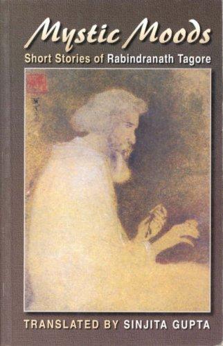 Mystic Moods : Short Stories of Rabindranath Tagore: Sinjita Gupta