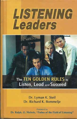 Listening Leaders (The Ten Golden Rules to: Dr. Lyman K.