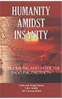 9788174766304: Humanity Amidst Insanity: Hope During and after the Indo-Pak Partition
