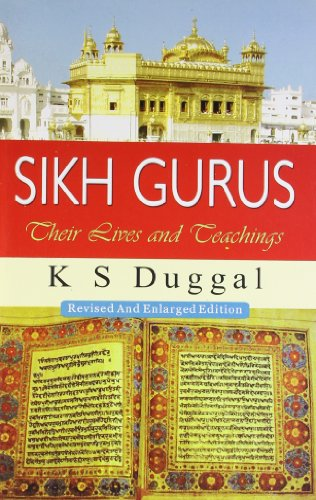 Sikh Gurus: Their Lives and Teachings: K. S. Duggal