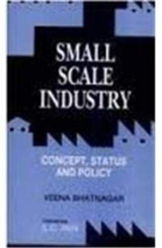 Small Scale Industry: Concept, Status and Policy