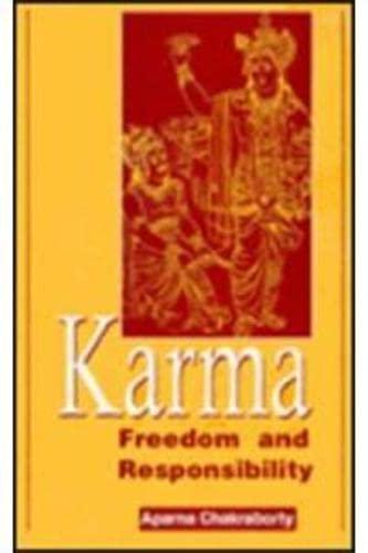 Karma: Freedom and Responsibility: Aparna Chakraborty