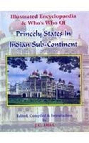 9788174790361: Illustrated Encyclopaedia & Who's Who of Princely States In Indian Sub- Continen