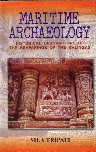 Maritime Archaeology: Historical Descriptions Of The Seafarings: Tripati, Sila