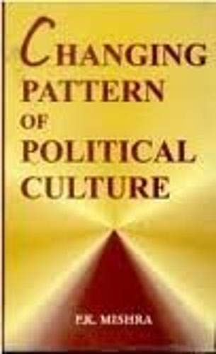 Changing Pattern of Political Culture: Mishra P.K.