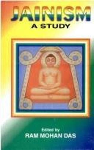 Jainism--A Study : Acharya Chandana Felicitation Volume: R.M. Das (ed)