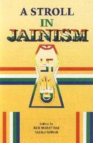 A Stroll in Jainism: Upadhyaya Amar Muni: Ram Mohan Das