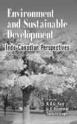 Environment and Sustainable Development: Indo-Canadian Perspectives: Nair, KRG, GS