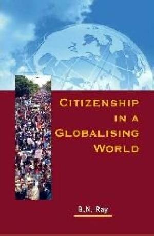 Citizenship in a Globalising World: B.N. Ray