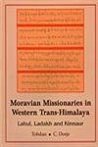 Moravian Monasteries in Western Trans-Himalaya: Lahul, Ladakh: Tobdan and C.