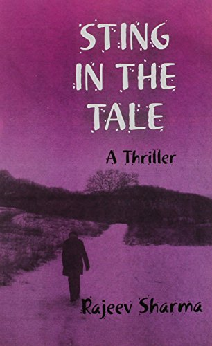 Sting in the Tale: A Thriller: Rajeev Sharma