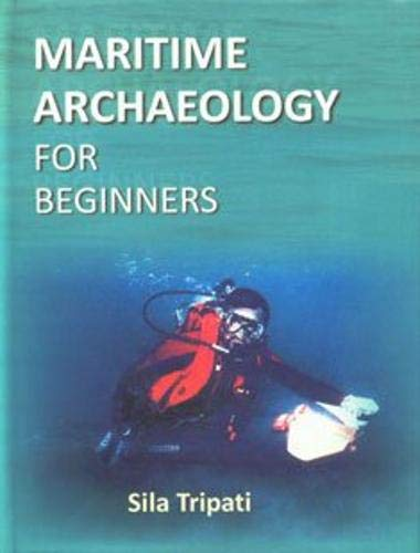 Maritime Archaeology for Beginners: Sila Tripati