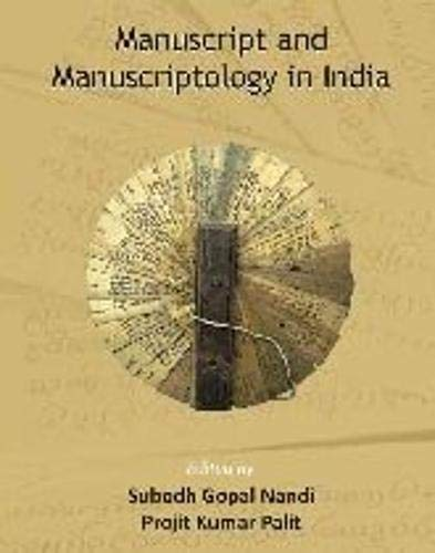 Manuscript and Manuscriptology in India: Subodh Gopal Nandi