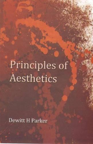 Principles of Aesthetics: Parker, DeWitt Henry