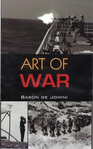 Art of War: Baron de Jomini.