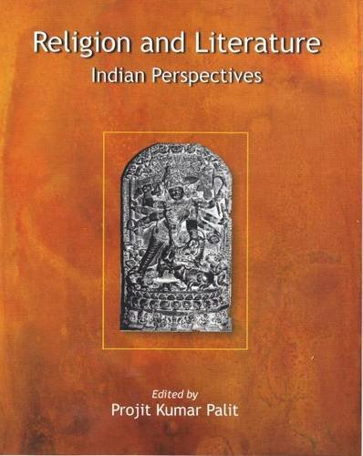 Religion and Literature: Indian Perspectives: Projit K. Palit