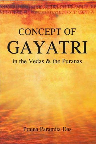 Concept of Gayatri in the Vedas and: Prajna Paramita Das