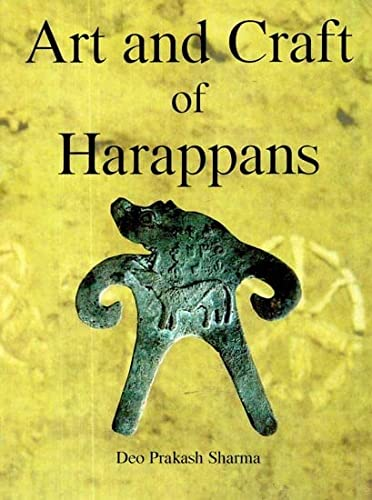Art and Craft of Harappans: Sharma Deo Prakash