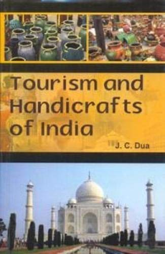 Tourism and Handicrafts of India: J.C. Dua