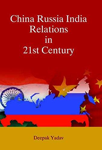 China Russia India Relations in 21st Century: Deepak Yadav