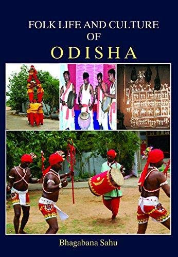 Folk Life and Culture of Odisha: Bhagabana Sahu