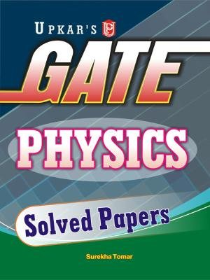 Gate Physics Solved Papers: Surekha Tomar