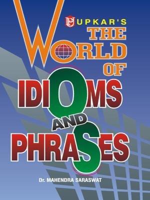 9788174821942: The World of Idioms and Phrases (Eng.-Eng.-Hindi)
