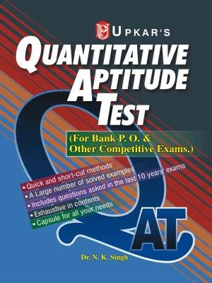 Quantitative Aptitude Test (For Bank P.O. and: N.K. Singh