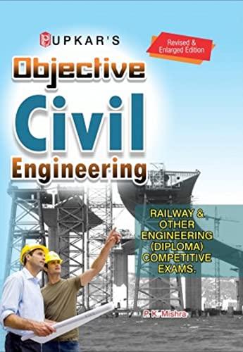 Objective Civil Engineering: Mishra P.K.