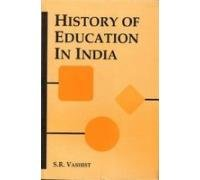 History of Education in India: S R Vashist