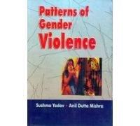 Patterns of Gender Violence: Sushma Yadav and Anil Dutta Mishra