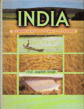India : A Comprehensive Systematic Geography: Jagdish Singh