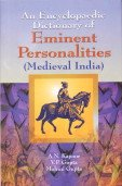 Encyclopaedic Dictionary of Eminent Personalities : Medieval India: A N Kapoor; V P Gupta and ...