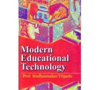 Modern Educational Technology: Madhusoodan Tripathi