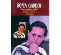 Sonia Gandhi : The Jewel of India: Madhusoodan Tripathi and