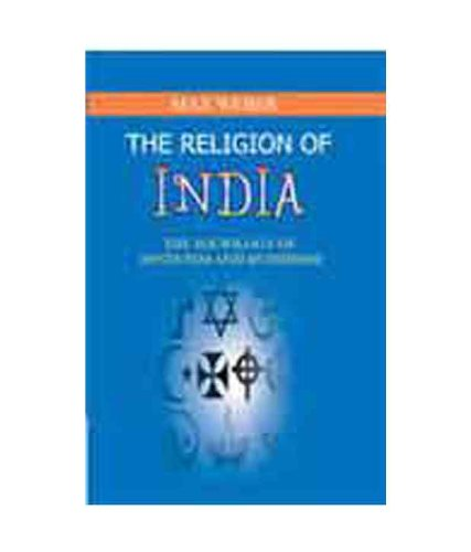 9788174876164: The Religion Of India: The Sociology Of Hinduism And Buddhism