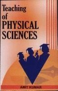Teaching of Physical Sciences (Paperback): AMIT KUMAR
