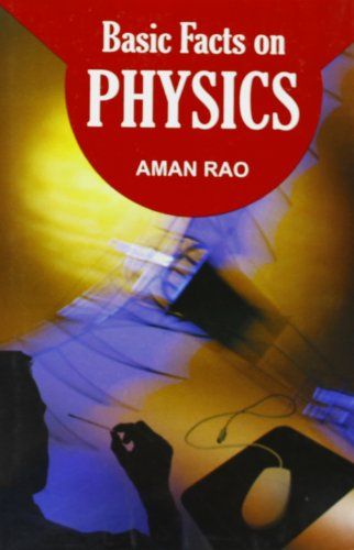 Basic Facts on Physics: Aman Rao