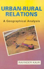 Urban-Rural Relations: A Geographical Analysis: Ravinder Kaur