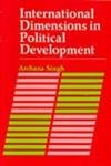 International Dimensions in Political Development: Archana Singh